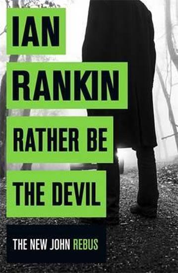 Rather be the Devil - Ian Rankin