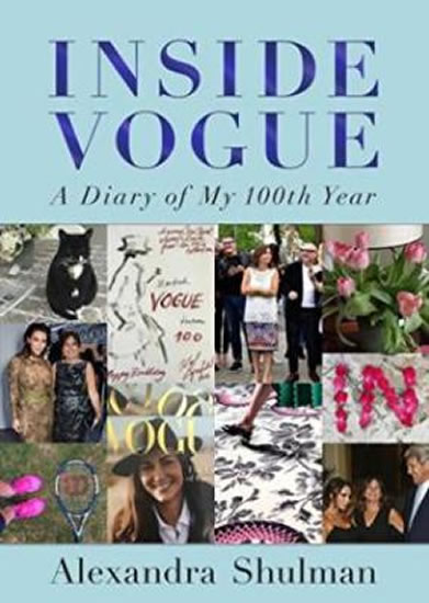 Inside Vogue: A Diary Of My 100Th Year - Alexandra Shulman