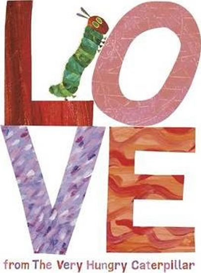 Love from the Very Hungry Caterpillar - Erik Carle