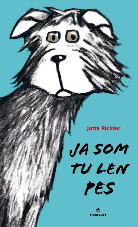 Ja som tu len pes - Jutta Richter