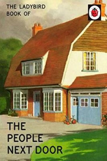 The Ladybird Book Of The People Next Door - Jason Hazeley