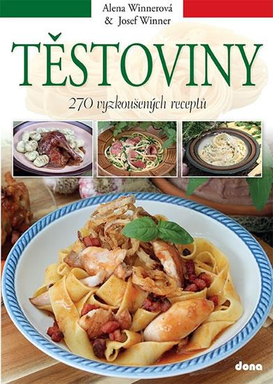 Těstoviny - 270 vyzkoušených receptů - Alena Winnerová, Josef Winner