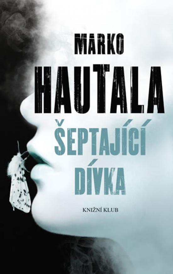 Šeptající dívka - Marko Hautala