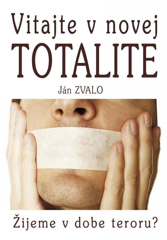 Vitajte v novej totalite - Ján Zvalo