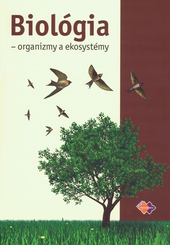 Biológia - organizmy a ekosystémy : pre pedagogické a sociálne akadémie a stredné pedagogické školy - Mária Uhereková a kolektív