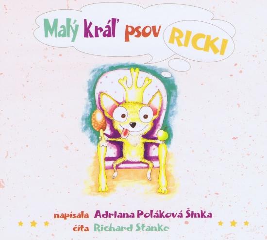 Malý kráľ psov Ricki (audiokniha) - Adriana Šinka Poláková