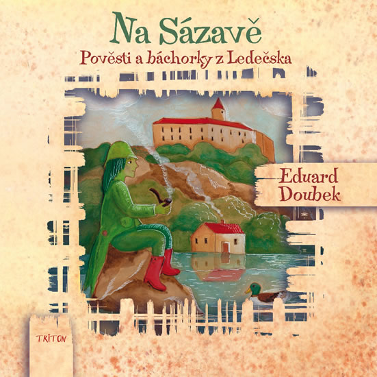 Na Sázavě - Pověsti a báchorky z Ledečska - Eduard Doubek