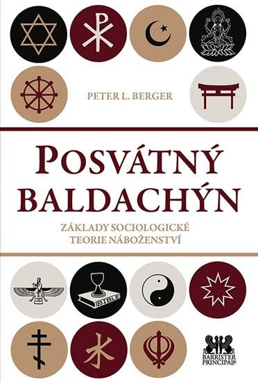 Posvátný baldachin - Základy sociologické teorie náboženství - Peter L. Berger