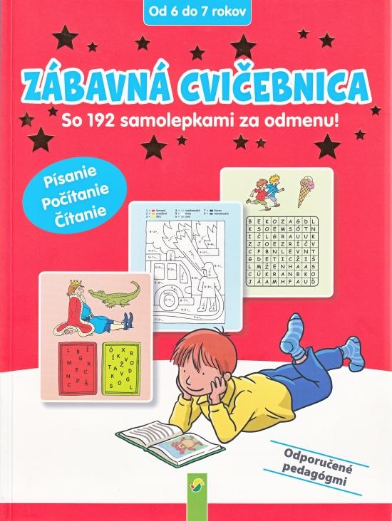 Zábavná cvičebnica (od 6 do 7 rokov) Písanie, počítanie, čítanie