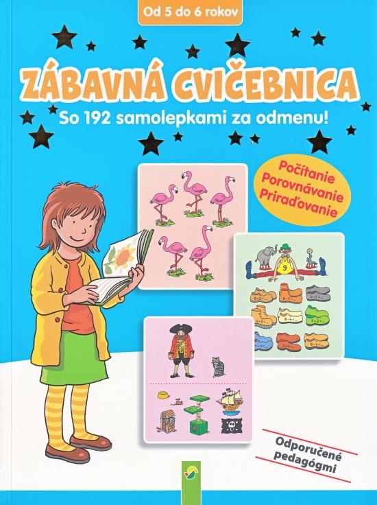 Zábavná cvičebnica (od 5 do 6 rokov) Počítanie, Porovnávanie, Priraďovanie