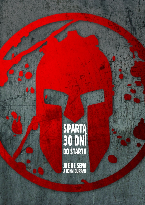 Sparta – 30 dní do štartu - Joe De Sena, John Durant