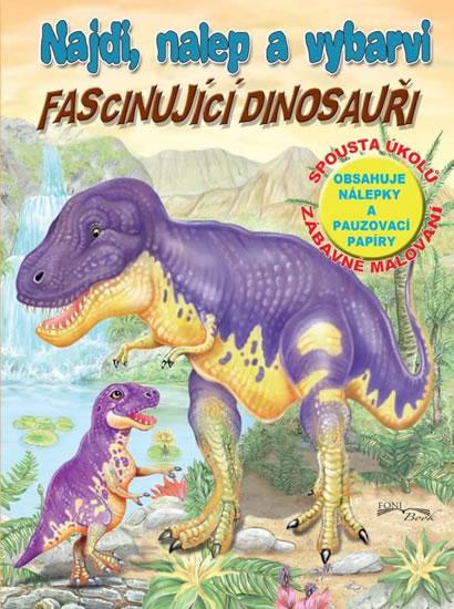 Fascinujíci dinosauři - Najdi, nalep a vybarvi