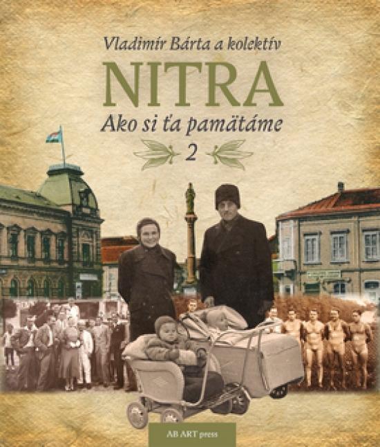 Nitra - Ako si ťa pamätáme 2.