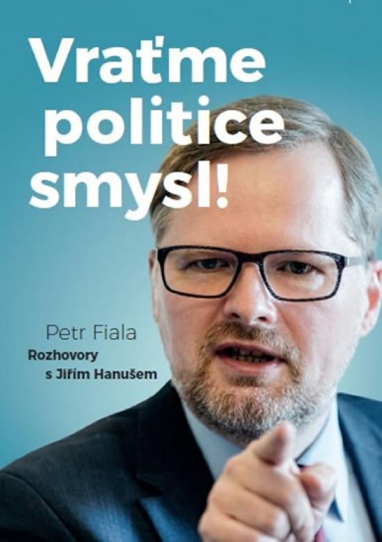 Vraťme politice smysl! - Rozhovory s Jiřím Hanušem