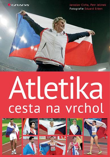 Atletika cesta na vrchol - Jaroslav Cícha, Petr Jelínek