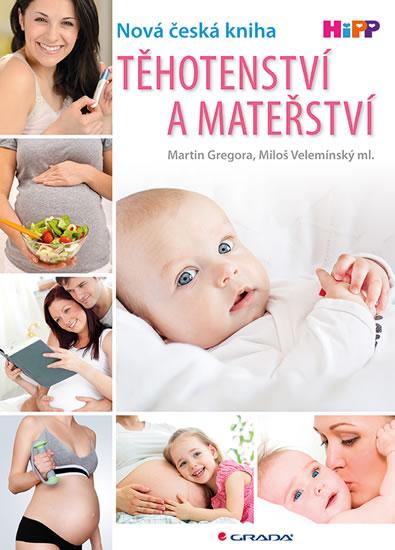 Těhotenství a mateřství - Miloš, Martin Gregora, Velemínský