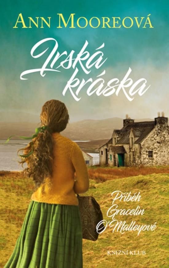 Irská kráska - Příběh Gracelin O´Malleyové - Ann Mooreová