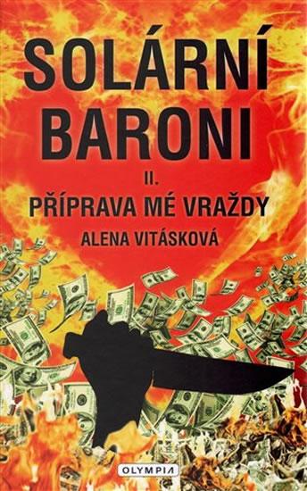 Solární baroni - Příprava mé vraždy - Alena Vitásková