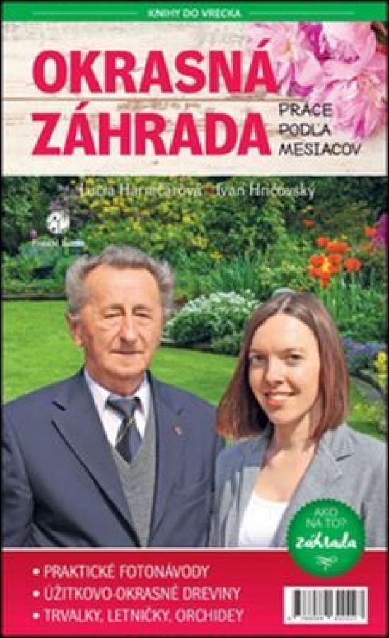 Okrasná záhrada:Práce podľa mesiacov - Ivan Hričovský,Lucia Harničárová