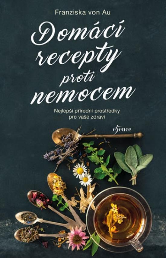 Domácí recepty proti nemocem - 7.vydání - Franziska von Au