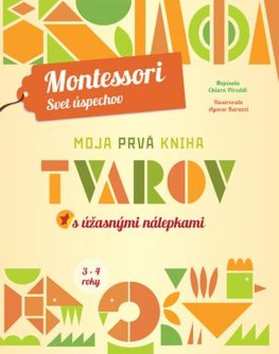 Moja prvá kniha tvarov (Montessori: Svet úspechov) - Chiara Piroddiová
