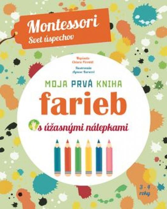 Moja prvá kniha farieb (Montessori: Svet úspechov) - Chiara Piroddiová
