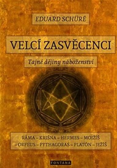 Velcí zasvěcenci - Tajné dějiny náboženství - Eduard Schüre