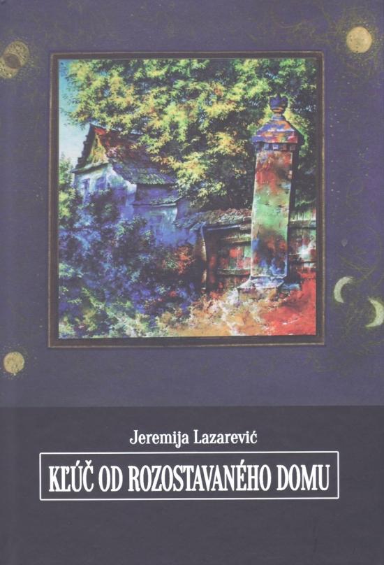 Kľúč od rozostavaného domu - Jeremija Lazarevič