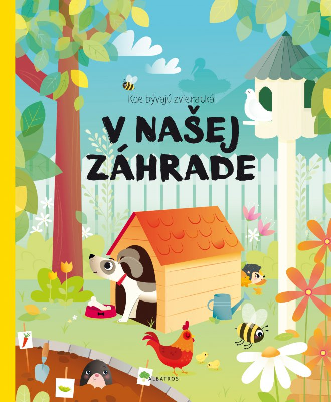 Kde bývajú zvieratká na záhrade - Pavla Hanáčková