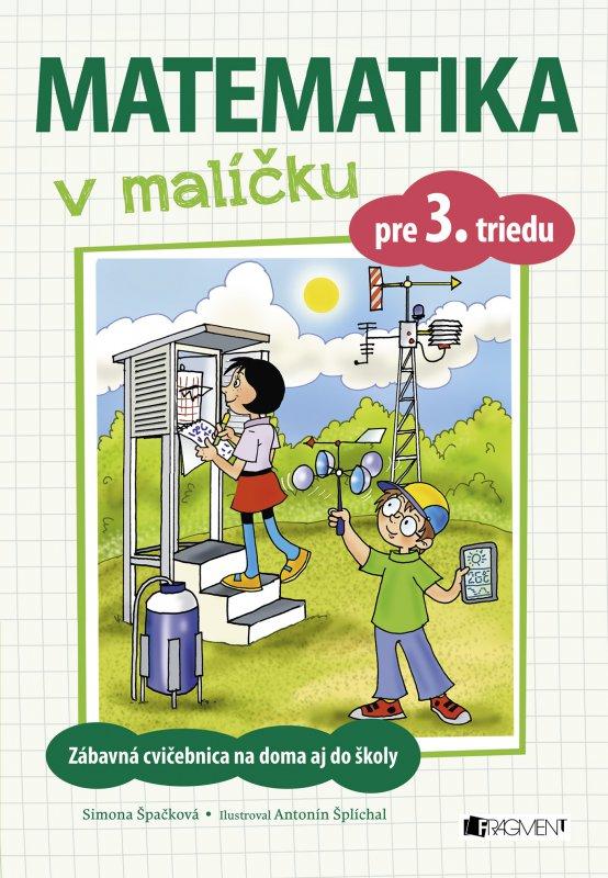 Matematika v malíčku pre 3. triedu - Simona Špačková