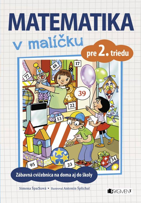 Matematika v malíčku pre 2. triedu - Simona Špačková