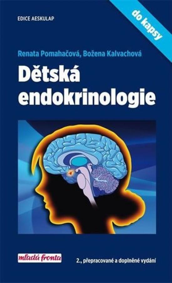 Dětská endokrinologie do kapsy - 2., přepracované a doplněné vydání - Kalvachová Božena, Pomahačová Renata,