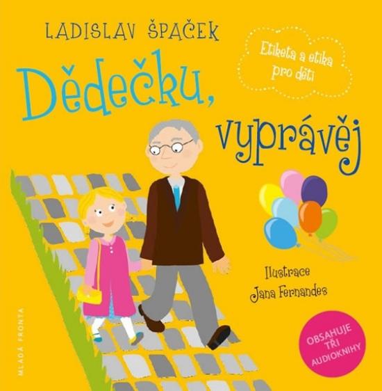 Dědečku, vyprávěj - Etiketa a etika pro děti (komplet 3 knihy + 3 CD) - Ladislav Špaček