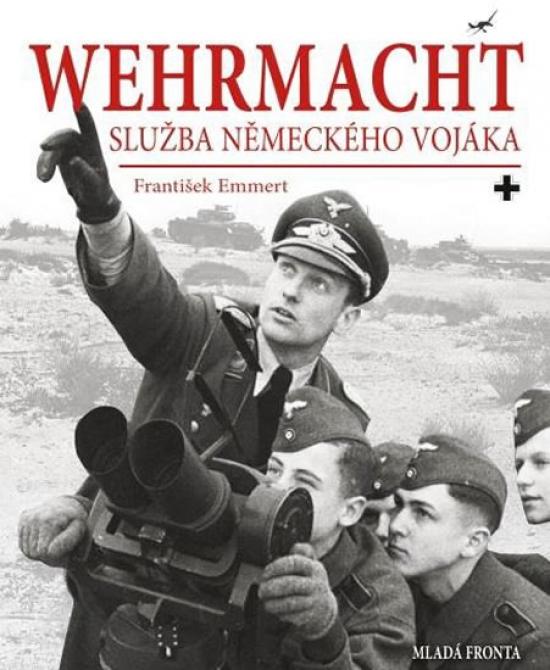 Wehrmacht - Služba německého vojáka - František Emmert
