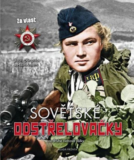 Sovětské odstřelovačky v druhé světové válce - Youri Obraztsov, Maud Anders