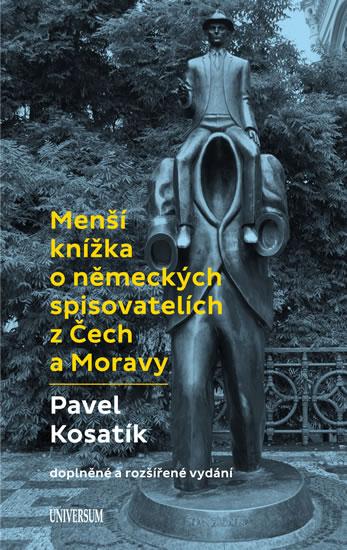 Menší knížka o německých spisovatelích z Čech a Moravy - 2.vydání - Pavel Kosatík