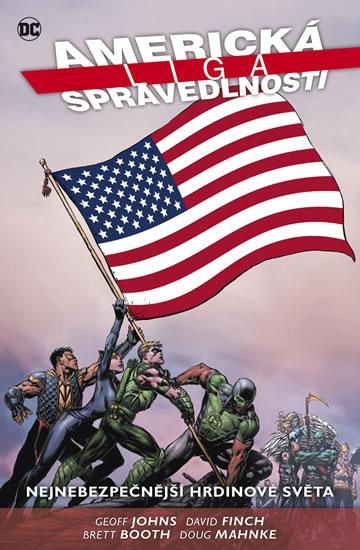 Americká liga spravedlnosti 1 - Nejnebezpečnější hrdinové světa - Geoff Johns, Dough Mahnke