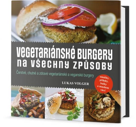 Vegetariánské burgery na všechny způsoby - Lukas Volger