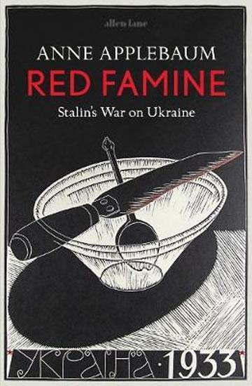 Red Famine : Stalin´s War on Ukraine