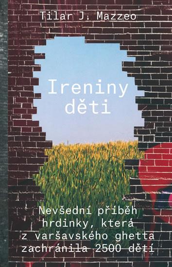 Ireniny děti - Nevšední příběh hrdinky, která z varšavského ghetta zachránila 2500 dětí
