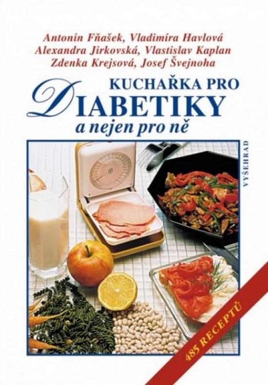 Kuchařka pro diabetiky a nejen pro ně - 485 receptů - Vladimíra Havlová
