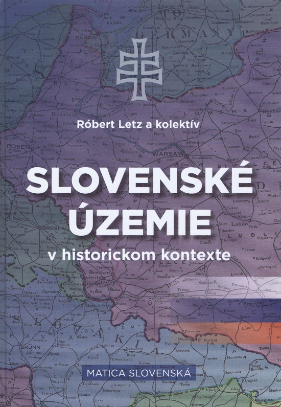 Slovenské územie v historickom kontexte - Róbert Letz a kolektív