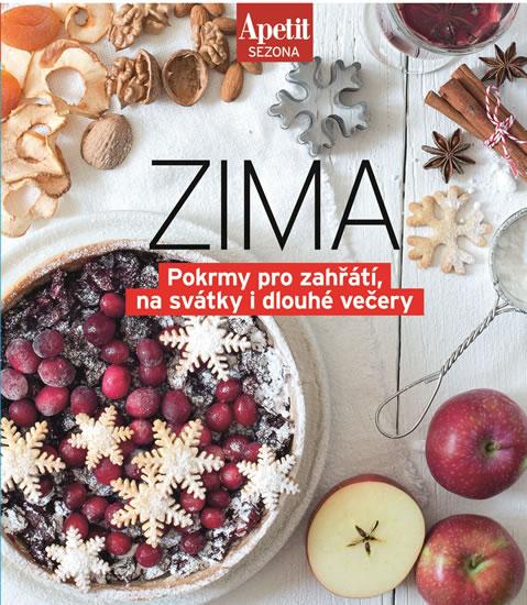 Sezónní recepty ZIMA - Pokrmy pro zahřátí, na svátky i dlouhé večery (Edice Apetit)
