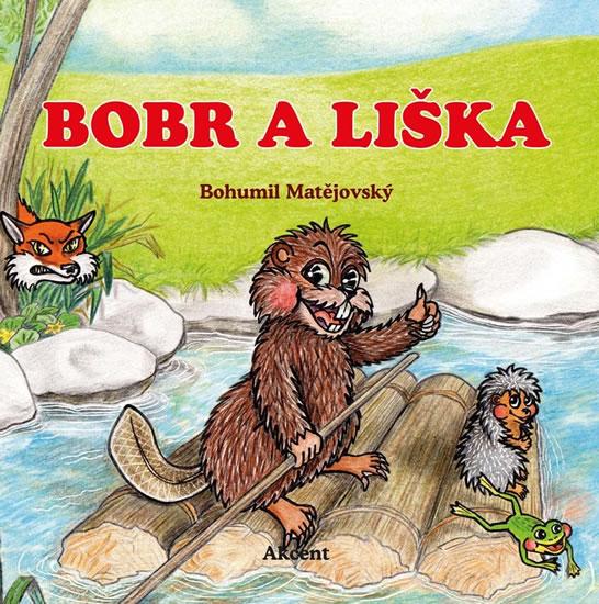 Bobr a liška - Bohumil Matějovský