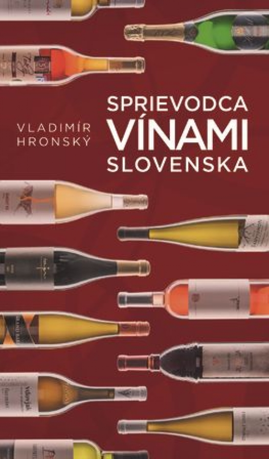 Sprievodca vínami Slovenska - Vladimír Hronský