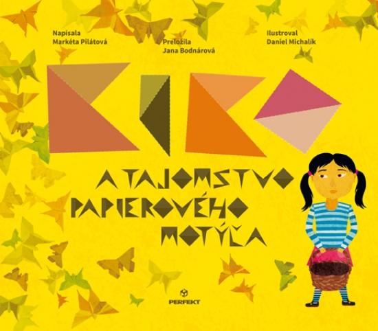 Kiko a tajomstvo papierového motýľa - Markéta Pilátová