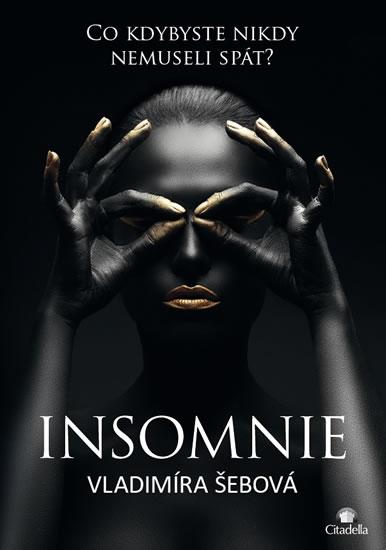 Insomnie - Co kdybyste nikdy nemuseli spát? - Vladimíra Šebová