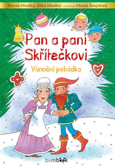 Pan a paní Skřítečkovi - Vánoční pohádka - Marek Hladký, Jitka Hladká