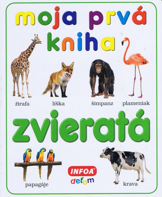 Moja prvá kniha - zvieratá