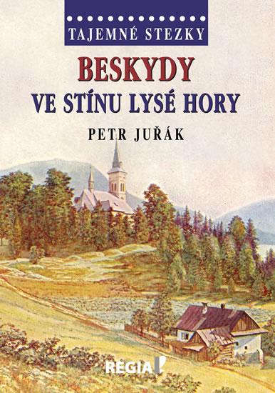 Tajemné stezky - Beskydy - Ve stínu Lysé hory